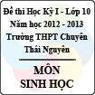 Đề thi học kỳ I lớp 10 THPT chuyên Thái Nguyên năm 2012 - 2013 môn Sinh học (Có đáp án)