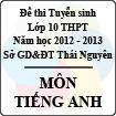 Đề thi tuyển sinh lớp 10 THPT tỉnh Thái Nguyên năm 2012 - 2013 môn Tiếng anh - Có đáp án