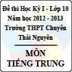 Đề thi học kỳ I lớp 10 THPT chuyên Thái Nguyên năm 2012 - 2013 môn Tiếng Trung