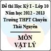 Đề thi học kỳ I lớp 10 THPT chuyên Thái Nguyên năm 2012 - 2013 môn Vật lý (Có đáp án)