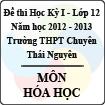 Đề thi học kỳ I lớp 12 THPT chuyên Thái Nguyên năm 2012 - 2013 môn Hóa học (Có đáp án)