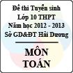 Đề thi tuyển sinh lớp 10 THPT tỉnh Hải Dương năm 2012 - 2013 môn Toán - Có đáp án