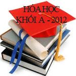 Đề thi đại học môn Hóa học khối A năm 2012