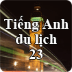 Tiếng Anh du lịch - Bài 23