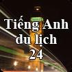 Tiếng Anh du lịch - Bài 24