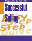 Successful Selling: The easy step by step guide