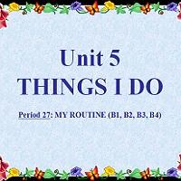 Bài tập trắc nghiệm Tiếng Anh lớp 6 Unit 5 Things I Do