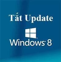Tắt tính năng tự Update trên Windows 8