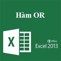 Học MS Excel 2013 bài 9: Hàm OR