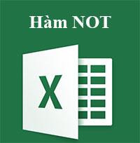 Học MS Excel 2013 bài 10: Hàm NOT
