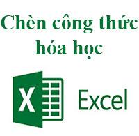 Cách chèn công thức Hóa học trong Excel