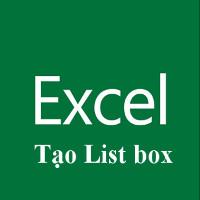 Cách tạo danh sách - List box trong Excel