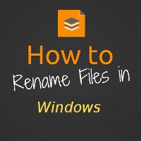 Cách đổi tên file hàng loạt trong Windows