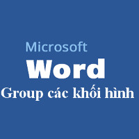 Cách nhóm các hình vẽ trong Word