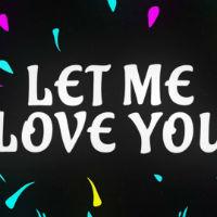 Lời bài hát: Let Me Love You - Justin Bieber ft DJ Snake