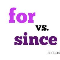 Hiện tại hoàn thành: For và Since trong tiếng Anh