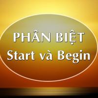 Cách sử dụng Start và Begin trong tiếng Anh