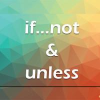 Cách dùng Unless và If not trong tiếng Anh