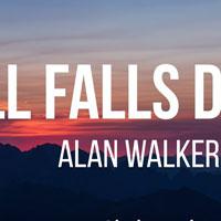 Lời bài hát All Falls Down - Alan Walker