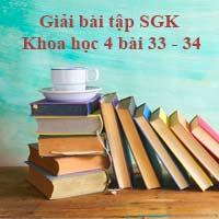 Giải bài tập SGK Khoa học 4 bài 33 - 34: Ôn tập và kiểm tra học kì 1
