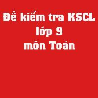 Đề kiểm tra KSCL lớp 9 môn Toán Phòng GD&ĐT Quận Hoàn Kiếm năm học 2017 - 2018