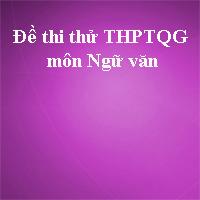 Đề thi thử THPT quốc gia môn Ngữ văn năm 2018 Sở GD&ĐT Cà Mau