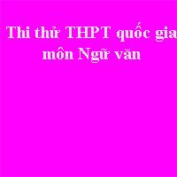 Đề thi thử THPT quốc gia môn Ngữ văn năm 2018 trường THPT chuyên Đại học Vinh - Nghệ An (Lần 3)