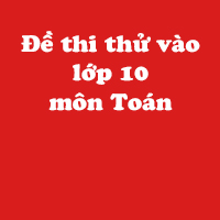 Đề thi thử vào lớp 10 môn Toán trường THCS Trần Mai Ninh năm học 2018 - 2019