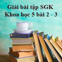 Giải bài tập SGK Khoa học 5 bài 2, 3: Nam hay nữ