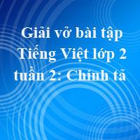 Giải vở bài tập Tiếng Việt lớp 2 tập 1 tuần 2: Chính tả