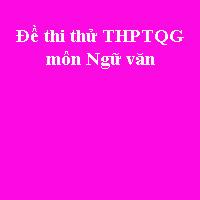 Đề thi thử THPT quốc gia môn Ngữ văn năm 2018 trường THPT chuyên ĐHSP Hà Nội (Lần 3)