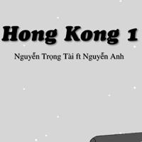 Lời bài hát HongKong 1 - Nguyễn Trọng Tài