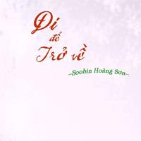 Lời bài hát Đi để trở về 3 - Soobin Hoàng Sơn