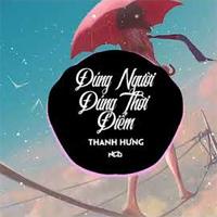 Lời bài hát Đúng người đúng thời điểm - Thanh Hưng