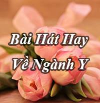 Những bài hát hay về ngày thầy thuốc Việt Nam 27/2