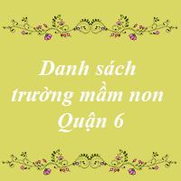 Các trường mầm non quận 6 thành phố Hồ Chí Minh