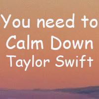 Lời bài hát You Need To Calm Down Taylor Swift