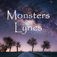 Lời bài hát Monsters Katie Sky Timeflies