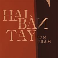 Lời bài hát Hai bàn tay - Jun Phạm