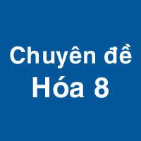 Chuyên đề Hóa học 8: Chất