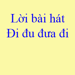 Lời bài hát Đi Đu Đưa Đi - Bích Phương