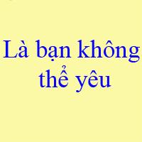 Lời bài hát Là bạn không thể yêu - Lou Hoàng
