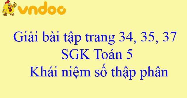 Giải bài tập trang 34, 35, 37 SGK Toán 5: Khái niệm số thập phân