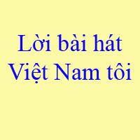 Lời bài hát Việt Nam tôi K-ICM x JACK