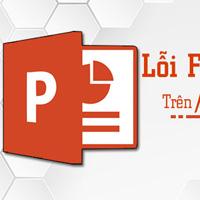 Cách sửa lỗi font chữ trong Powerpoint