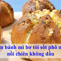 Cách làm bánh mì bơ tỏi sốt phô mai bằng nồi chiên không dầu