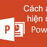 Cách ẩn và hiện slide trong Powerpoint