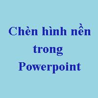 Cách chèn hình nền trong Powerpoint
