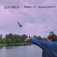 Lời bài hát Death Bed Powfu ft Beabadoobee