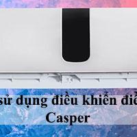 Cách sử dụng điều khiển điều hòa Casper